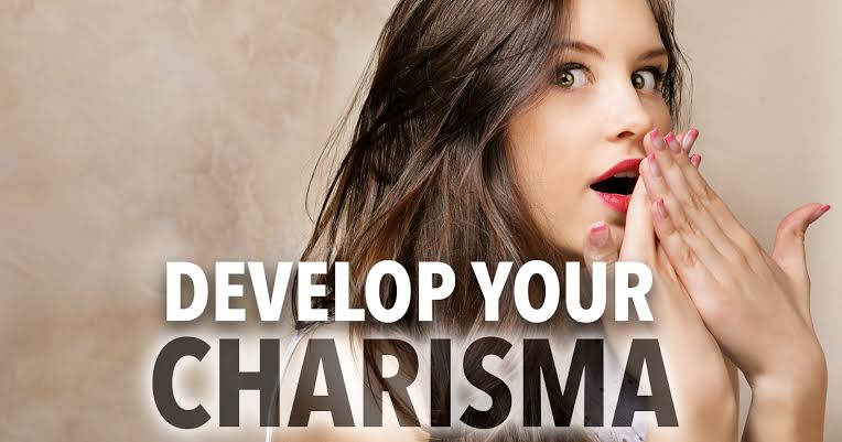 How to Develop Your Charisma