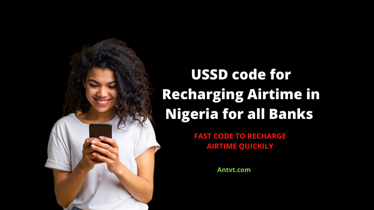 USSD code for Recharging Airtime in Nigeria for all Banks