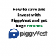 How to save and invest with PiggyVest and get huge retunes